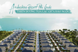 du an andochina resort phu quoc